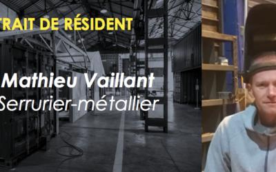 Portrait de Résident : Mathieu Vaillant, serrurier-métallier